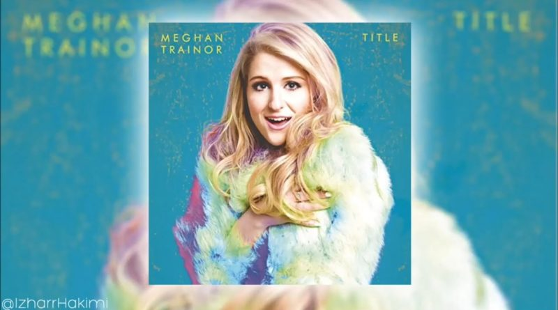 Meghan Trainor - Credit (Audio) 1