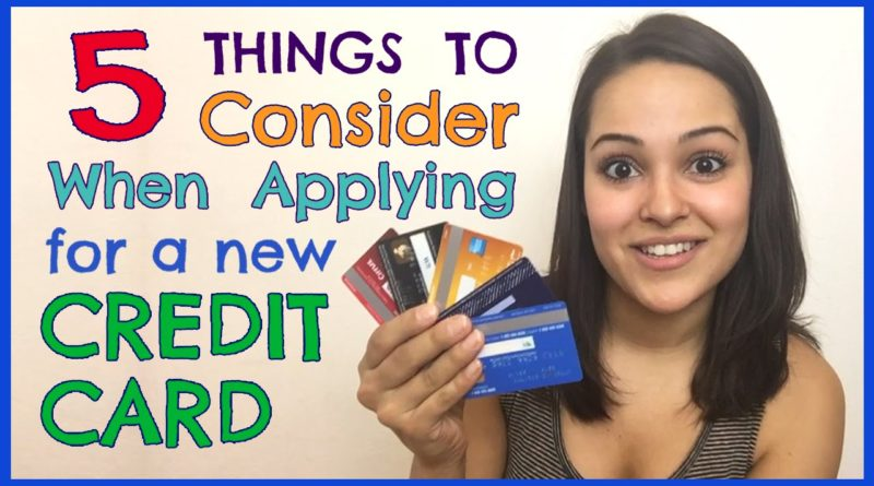 5 Things to Consider When Applying for a Credit Card 1