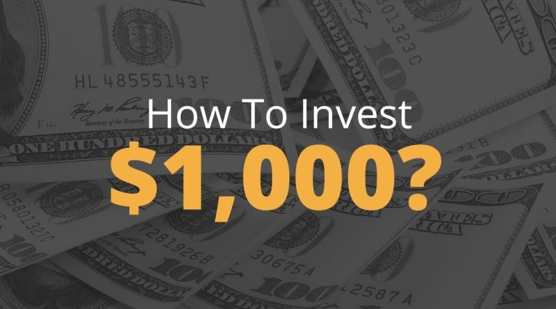 How to Invest $1000 6