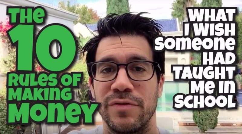 The 10 Rules Of Making Money: What I Wish Someone Had Taught Me In School 1