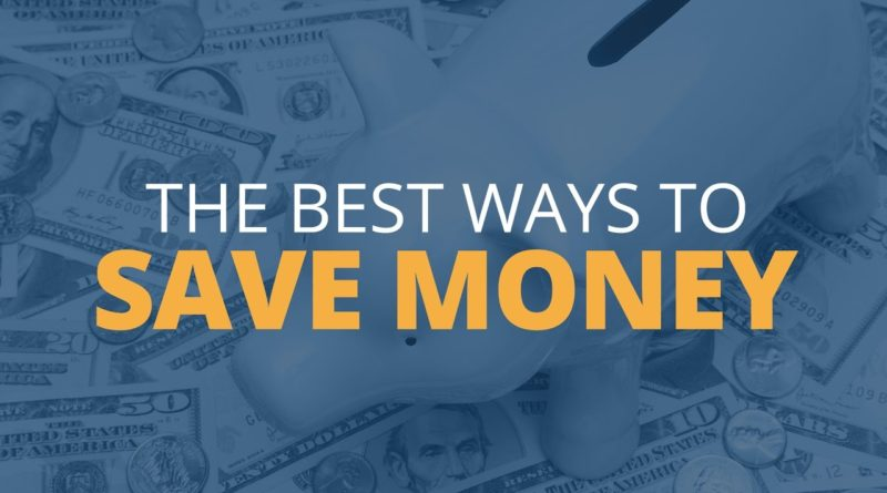 The Absolute Best Ways To Save Money 1