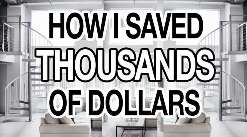 HOW I SAVED THOUSANDS OF DOLLARS: 10 EASY WAYS TO SAVE MONEY 1
