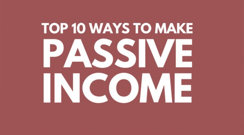 Top 10 Ways to Earn Passive Income I'm doing it right now! 1
