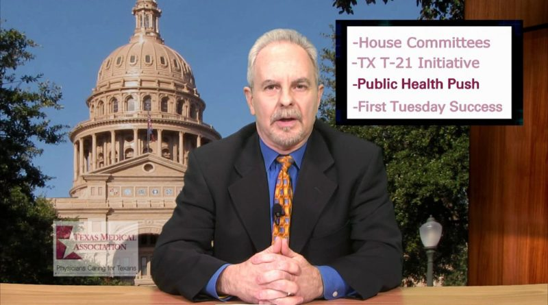 Tobacco-21 Initiative; House Assignments; 1st Tuesday: TMA Legislative News Hotline 1