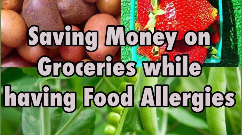 Saving Money on Groceries: Feat. Food Allergies 1