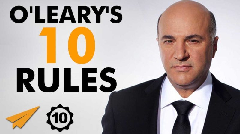Kevin O'Leary's Top 10 Rules For Success (@kevinolearytv) 1