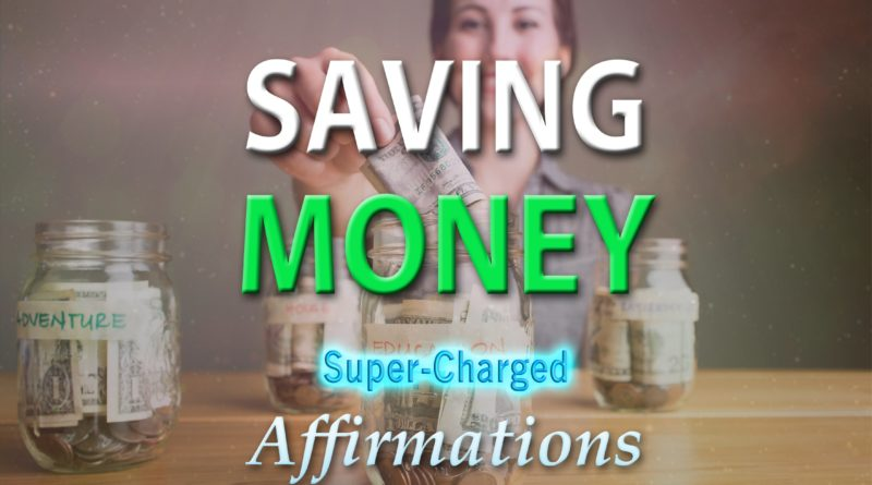 Saving Money - I AM Good At Saving Money - Super-Charged Affirmations 1