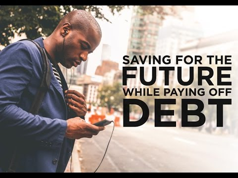 Saving for the Future While Paying Off Debt 1