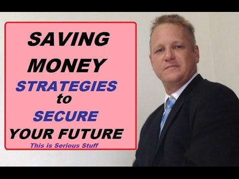 Saving Money Strategies To Secure Your Future 1