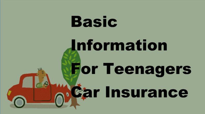 Basic Information For Teenagers Car Insurance | 2017 Teenage Car InsuranceTips 1