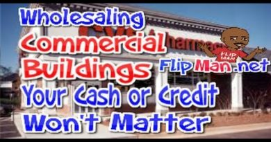 Wholesale & Flipping Commercial Real Estate | Flip Vacant Commercial Buildings 2