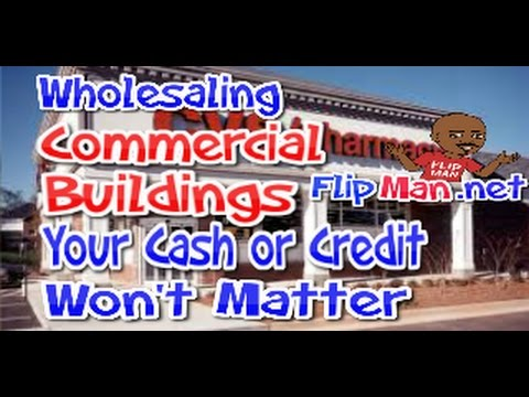 Wholesale & Flipping Commercial Real Estate | Flip Vacant Commercial Buildings 1
