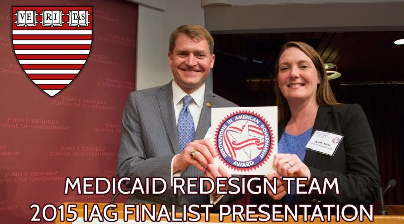 Medicaid Redesign Team 2015 Innovations in American Government Awards Finalist Presentation 1