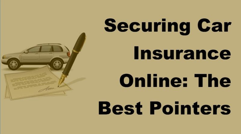 Securing Car Insurance Online  | The Best Pointers to Lower Premiums   2017 Vehicle Insurance Policy 1