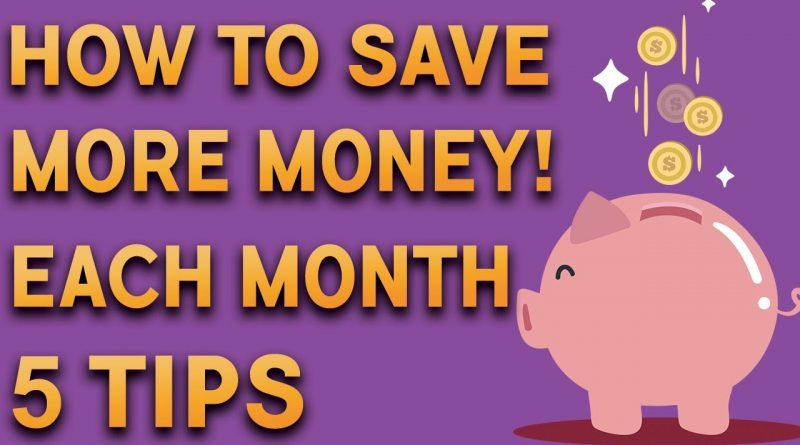 5 TIPS ON HOW TO SAVE MONEY EACH MONTH ! 1