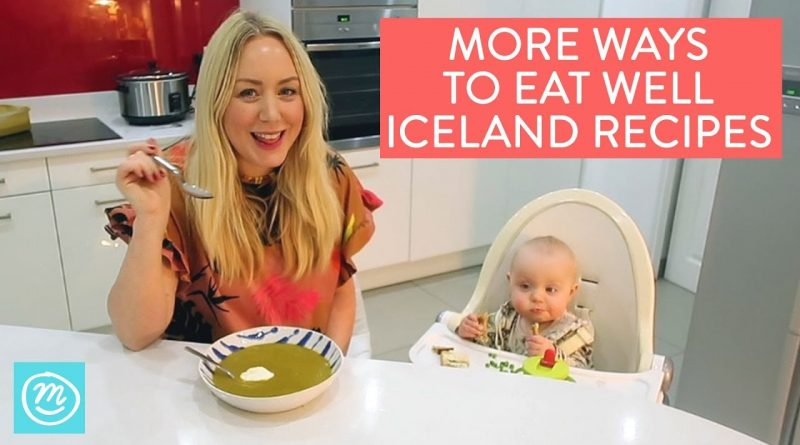 More Ways To Eat Well Recipe Ideas | Iceland & Channel Mum | Ad 1