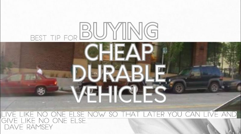 Best Tips For Buying Cheap And Durable Used Vehicles 1