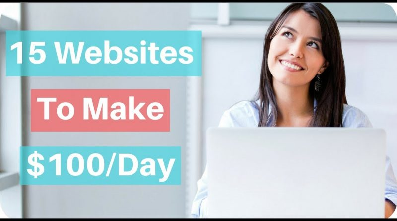15 Websites To Make $100 Per Day In 2018 1