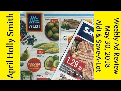 Weekly Ad Review| May 30, 2018 Aldi & Save-A-Lot | April Holly Smith 1