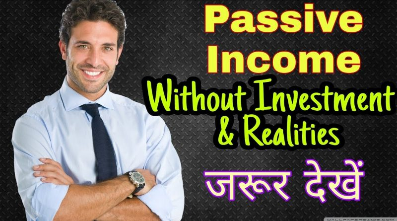 Passive Income Ideas With No Investment at all | And Some Harsh Realities | Hindi 1