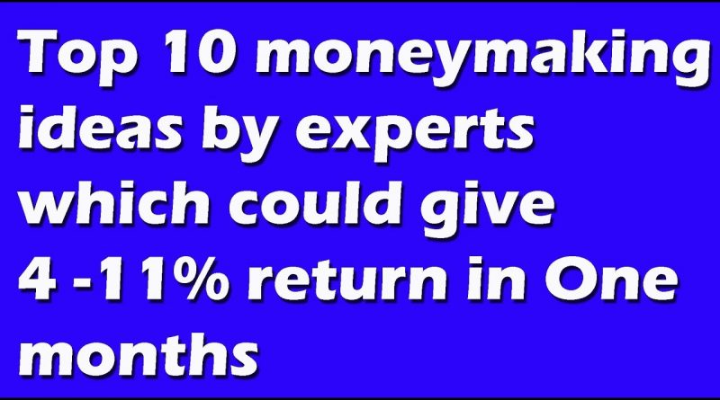 Top 10 moneymaking ideas by experts which could give 4-11% return in 1-2 months 1