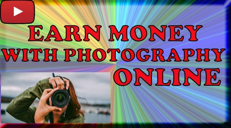 How To Earn Money Online With Photography| Best Idea For Earning 2018 [Hindi/Urdu] By Sara 1
