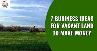 7 Business Ideas for Vacant Land to Make Money | Startup Business Ideas 3