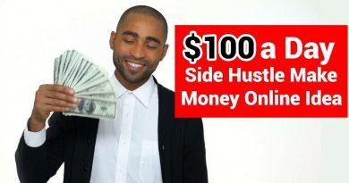$100 a Day Side Hustle Idea - Make Money Online - Five Ways 3