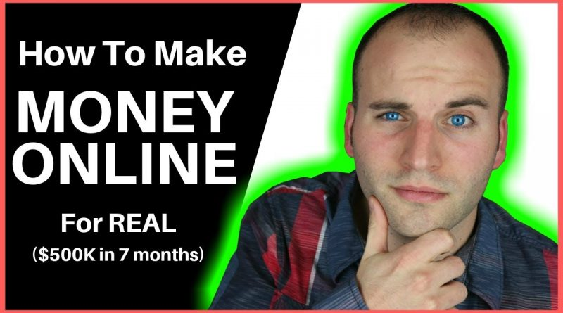 How To Make Money Online - For REAL ($500K in 7 months) 1
