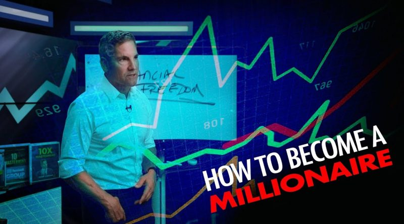 How to become a millionaire - Grant Cardone 1