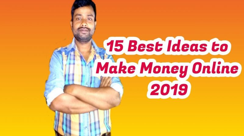 15 Best Ideas to Make Money Online 2019 1