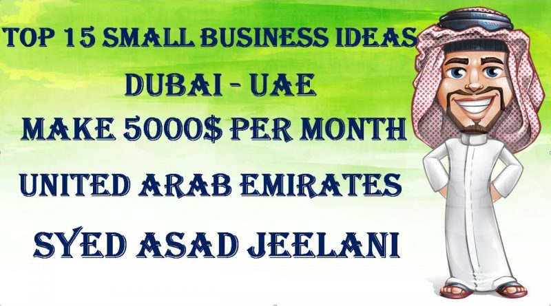 TOP 15 SMALL BUSINESS IDEAS IN DUBAI - UAE MAKE MONEY 5000$ PER MONTH 1