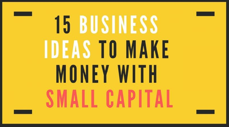 15 business ideas to make money with small capital 1