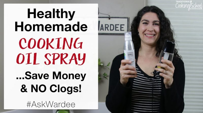 Healthy Homemade Cooking Oil Spray... Save Money & NO Clogs! #AskWardee 121 1