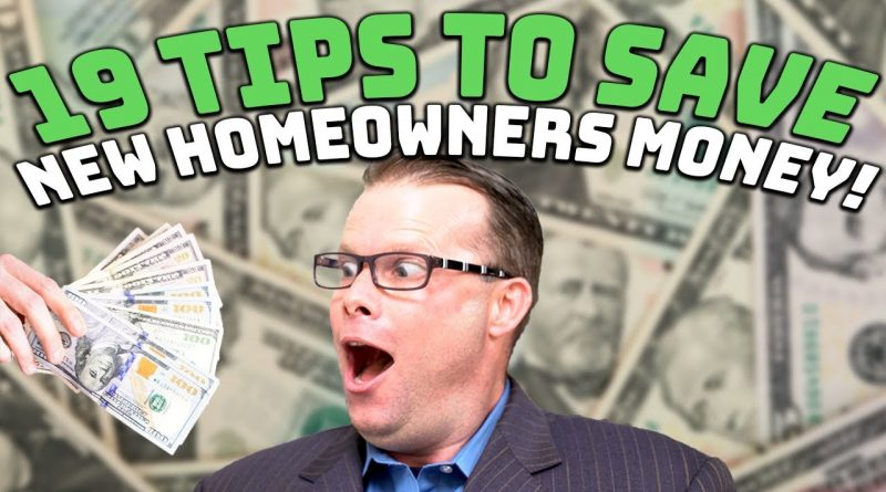 19 Tips to Save New Homeowners Money! 1