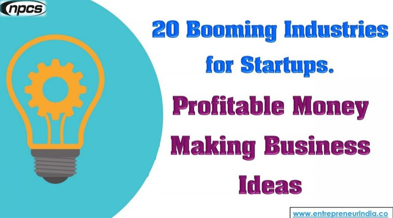 20 Booming Industries for Startups. Profitable Money Making Business Ideas 1