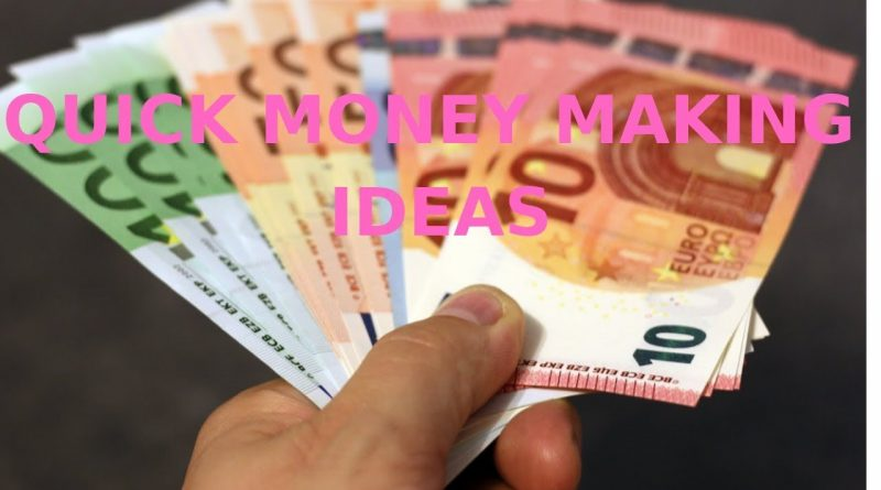 Make Quick Money With These Money Making Ideas 1