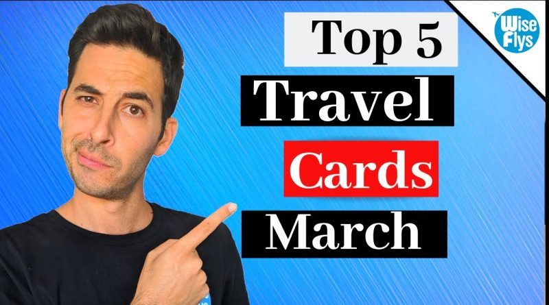 March: 5 Best Travel Credit Cards 1