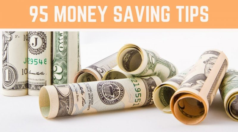 95 Money Saving Tips, Ideas & Strategies (Save $100s - $1000s) 1