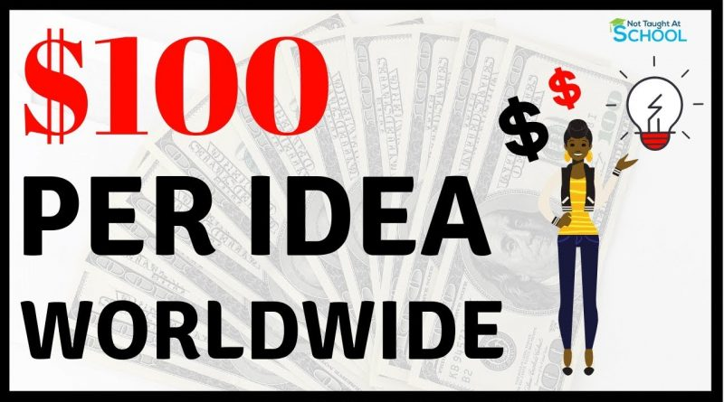 Earn Over $100 For A Simple Idea [Make Money Online] 1