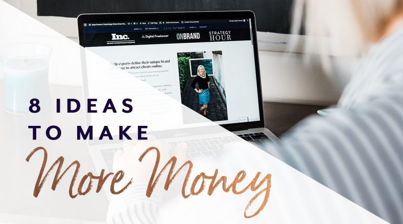 8 Ideas to Make More Money - Fast! 1