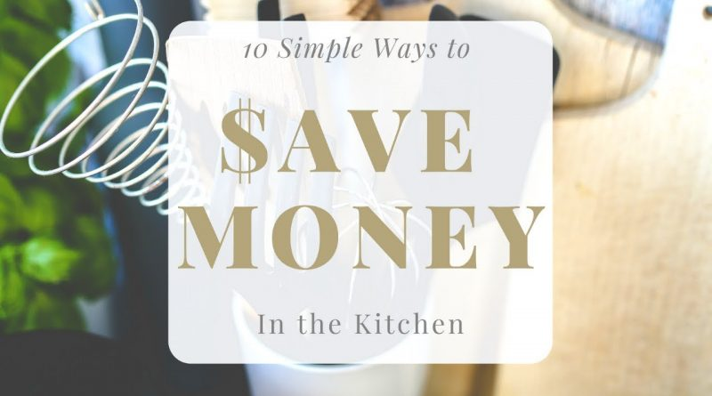 10 SIMPLE WAYS TO SAVE MONEY IN YOUR KITCHEN   MY THRIFTY FRUGAL HOME 1
