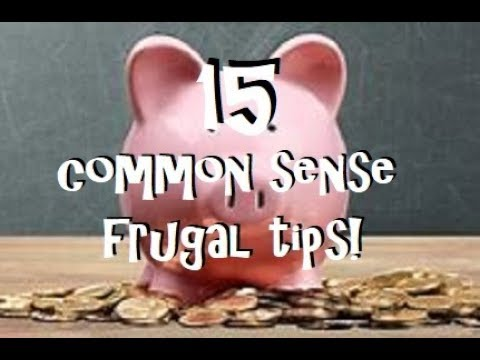 15 Common Sense Frugal Tips That Everyone Should Know and Do Everyday! 1