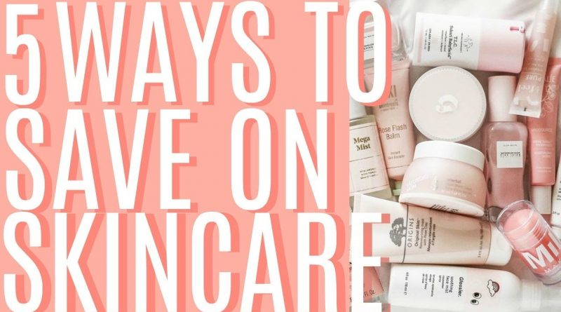 5 WAYS TO SAVE MONEY ON YOUR SKINCARE ROUTINE | Callie Hagen 1