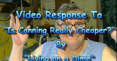 "Video Response To ""Does Home Canning Save Money?"" 2"