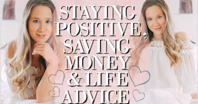 POSITIVITY, SAVING MONEY AND LIFE ADVICE Q&A 4
