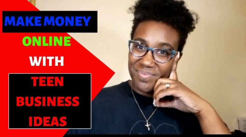 Make Money Online With These 5 Best Teen Business Ideas 10