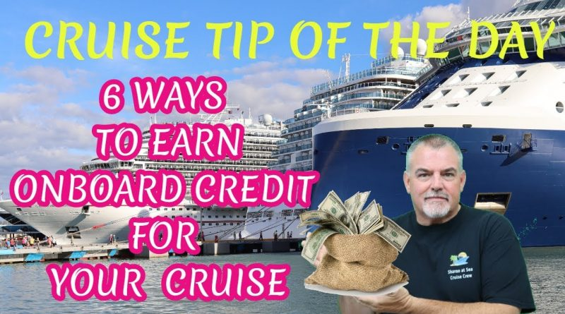 6 WAYS TO EARN ONBOARD CREDIT TOWARDS A CRUISE   MONEY SAVING CRUISE TIP OF THE DAY 1