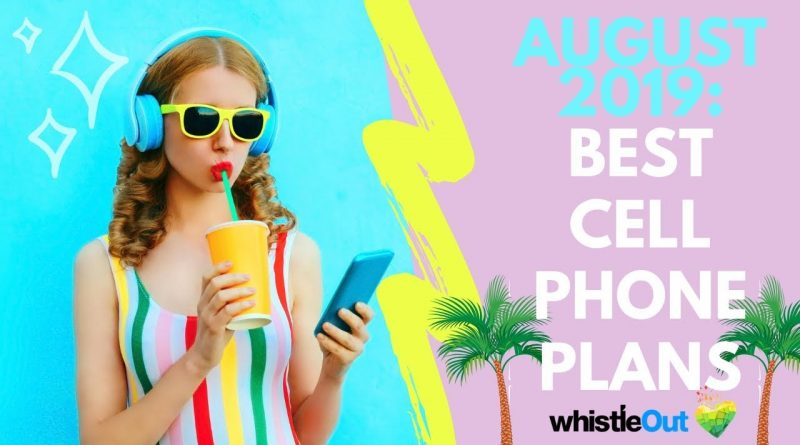 Best Cell Phone Plans for August 2019 7