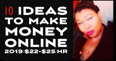 10  Ideas  To Make Money Online 2019/$22-$25/Hr 3